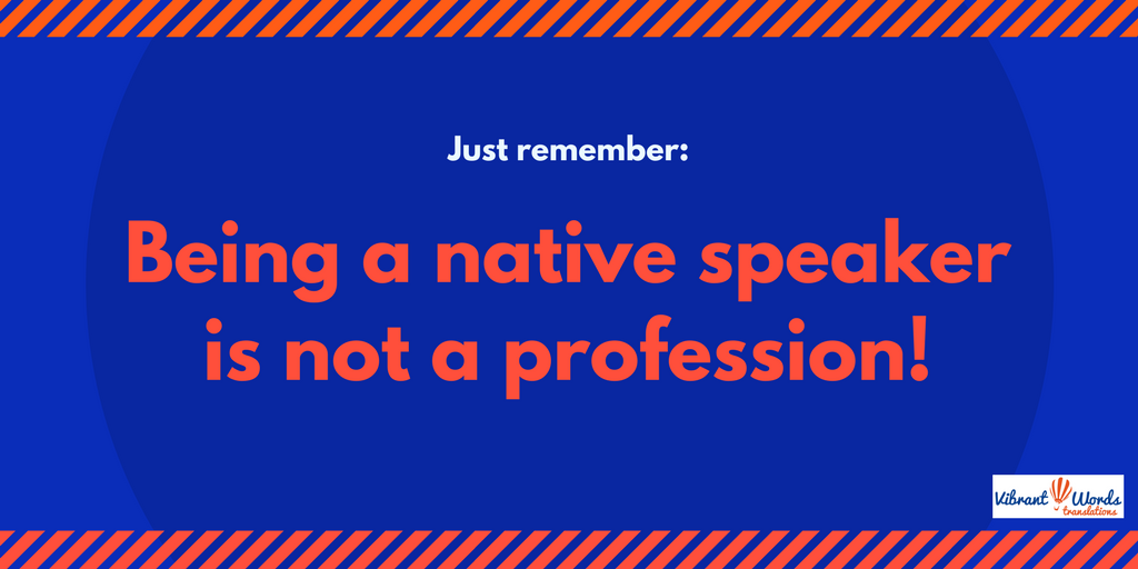 Being a native speaker is not a profession
